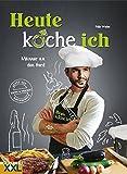 Heute koche ich!: Männer an den Herd