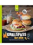 GRILLSPASS - Das Buch: Unsere besten Grillrezepte...