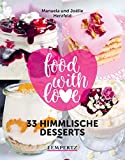 food with love - 33 himmlische Desserts: Rezepte...