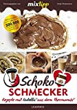 mixtipp Schoko-Schmecker: nutella-Rezepte aus dem...