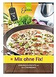 Mix ohne Fix - BAND 3!: Lieblingsgerichte aus dem...