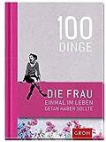 100 Dinge, die FRAU einmal im Leben getan haben...