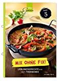 Mix ohne Fix - BAND 5!: Lieblingsgerichte aus dem...