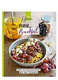 POWER Breakfast: Bunte Frühstücksrezepte mit dem...
