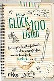 Mein Glück in 100 Listen: Ein originelles...