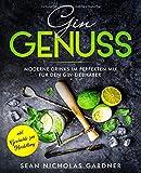 Gin Genuss: moderne Drinks und Cocktails für...