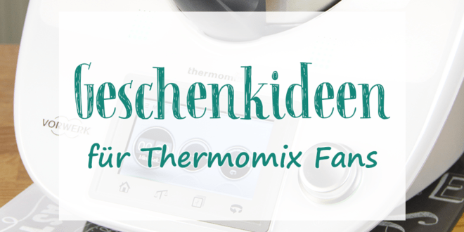 geschenkideen f r thermomix fans diehexenk rezeptideen f r den thermomix tm5. Black Bedroom Furniture Sets. Home Design Ideas